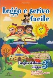 Leggo e scrivo facile. Quaderno operativo per consolidare le competenze della lingua italiana con attività per il ripasso estivo. Per la 3ª classe elementare