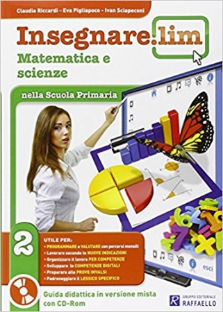 Insegnare Lim. Matematica e scienze. Per la 2ª classe elementare