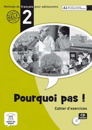 Pourquoi pas!. 2, Méthode de français pour adolescents